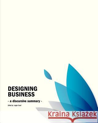 Business Design Conference: - A Discursive Summary - Jurgen Faust 9781482039962