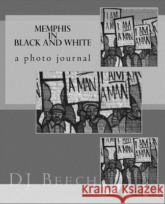 Memphis in Black and White Derrick Beech 9781482094145