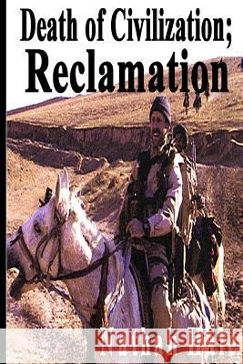 Death of Civilization; Reclamation Nathan Hale 9781482364033 Createspace