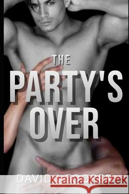The Party's Over MR David J. Cooper 9781482388862