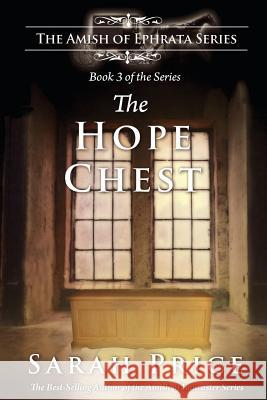 The Hope Chest: The Amish of Ephrata: An Amish Novella on Morality Sarah Price 9781482507577