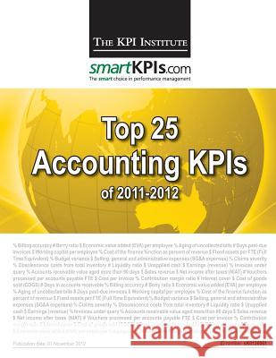Top 25 Accounting Kpis of 2011-2012 Aurel Brudan 9781482598551 Createspace
