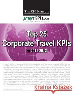 Top 25 Corporate Travel Kpis of 2011-2012 Aurel Brudan 9781482598681 Createspace