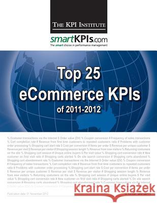 Top 25 Ecommerce Kpis of 2011-2012 Aurel Brudan 9781482598827 Createspace