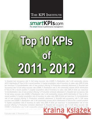 Top 10 Kpis of 2011-2012 The Kpi Institute                        Aurel Brudan Smartkpis Com 9781482599329 Createspace