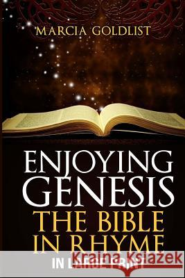 Enjoying Genesis: The Bible in Rhyme in Large Print Marcia Goldlist 9781482688306
