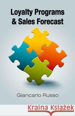 Loyalty Programs & Sales Forecast Giancarlo Russo 9781482688641