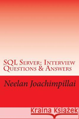 SQL Server Interview Questions & Answers Neelan Q. Joachimpillai 9781482708578