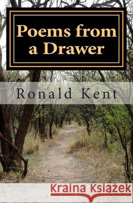 Poems from a Drawer Ronald Kent 9781482741339