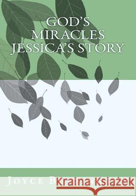 God's Miracles Jessica's Story Joyce Buffington 9781482743982