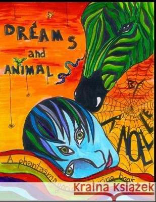 Dreams and Animals: A Phantasmagorical Coloring Book R. Noelle 9781482766059