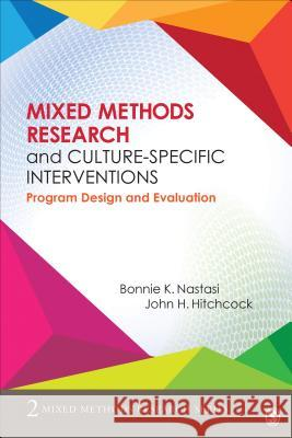 Mixed Methods Research and Culture-Specific Interventions: Program Design and Evaluation Bonnie K. Nastasi John H. Hitchcock 9781483333823 Sage Publications, Inc