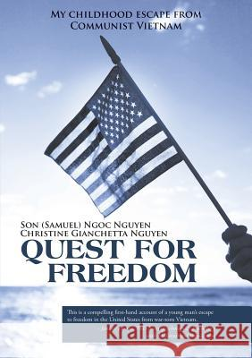 Quest for Freedom Son Nguyen Christine Nguyen 9781483454177