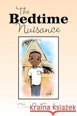The Bedtime Nuisance Elma J. Funches 9781483656144