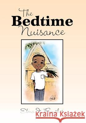 The Bedtime Nuisance Elma J. Funches 9781483656151