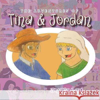 The Adventures of Tina & Jordan Jessica Lam 9781483667669
