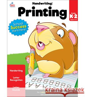 Handwriting: Printing Workbook Brighter Child                           Carson-Dellosa Publishing 9781483816425