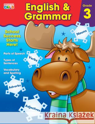 English & Grammar Workbook, Grade 3 Brighter Child                           Carson-Dellosa Publishing 9781483816449 Brighter Child