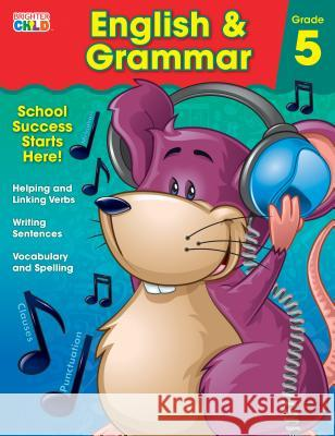 English & Grammar Workbook, Grade 5 Brighter Child                           Carson-Dellosa Publishing 9781483816463 Brighter Child