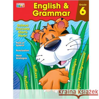 English & Grammar Workbook, Grade 6 Brighter Child                           Carson-Dellosa Publishing 9781483816470 Brighter Child