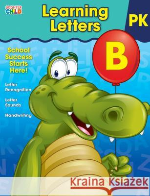 Learning Letters Workbook Brighter Child                           Carson-Dellosa Publishing 9781483816487