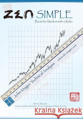 Zen Simple: Beat the Market with a Ruler W. H. C. Bassetti 9781483908236 Createspace