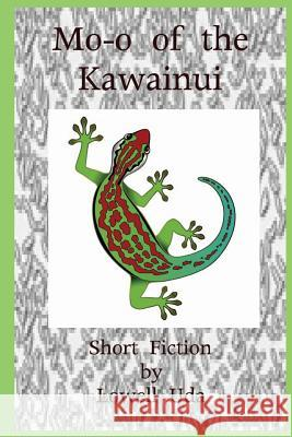 Mo-O of the Kawainui: Short Fiction Lowell Uda 9781483944760