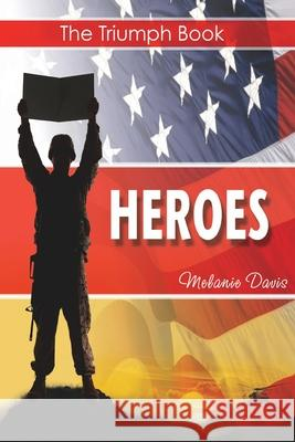 The Triumph Book: Heroes Melanie XXX Davis Capt Allen Clark Matthew Brown 9781484062609 Createspace