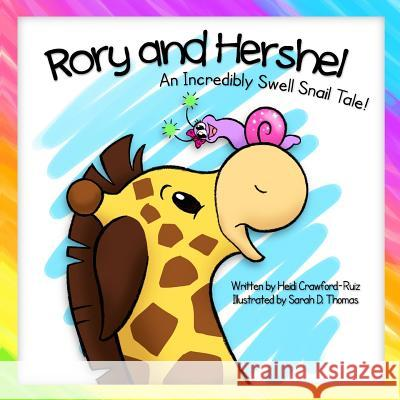 Rory and Hershel - An Incredibly Swell Snail Tale! Heidi Crawford-Ruiz Sarah D. Thomas 9781484078303