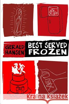 Best Served Frozen Gerald Hansen 9781484189641