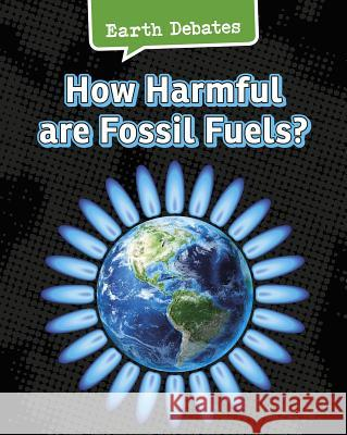 How Harmful Are Fossil Fuels? Catherine Chambers 9781484610022 Heinemann Educational Books