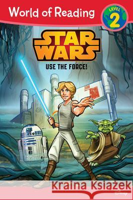 Star Wars: Use the Force! Disney Book Group                        Disney Book Group 9781484704646
