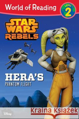 Star Wars Rebels Hera's Phantom Flight Disney Book Group 9781484704653
