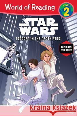 World of Reading Star Wars Trapped in the Death Star! (Level 2) Disney Book Group 9781484705100