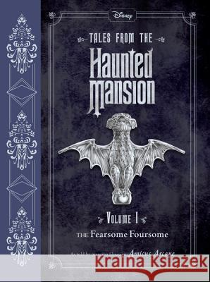 Tales from the Haunted Mansion: Volume I: The Fearsome Foursome Disney Book Group 9781484713297