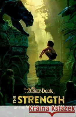 The Jungle Book: The Strength of the Wolf Is the Pack Disney Book Group 9781484725795