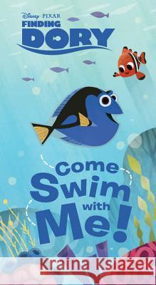 Finding Dory: Come Swim with Me! Disney Book Group 9781484725924