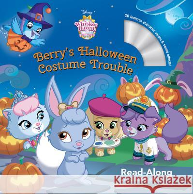 Whisker Haven Tales with the Palace Pets: Berry's Halloween Costume Trouble: Read-Along Storybook and CD [With Audio CD] Disney Storybook Art Team 9781484747070