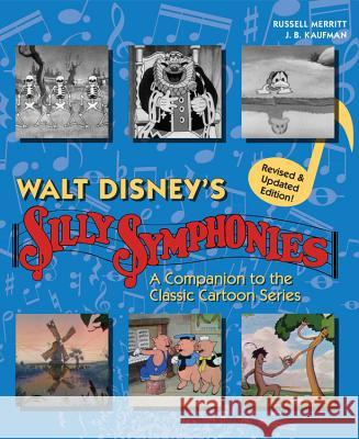 Walt Disney's Silly Symphonies: A Companion to the Classic Cartoon Series Disney Storybook Art Team 9781484751329