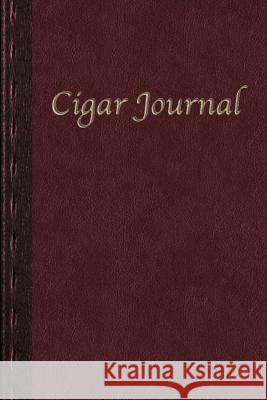 Cigar Journal: For the Discerning Aficianado(deluxe Second Edition) Scott a. Rossell 9781484834909
