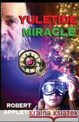 Yuletide Miracle Robert Appleton 9781484842263
