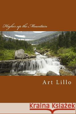 Higher Up the Mountain Art Lillo 9781484893746