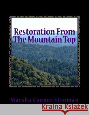Restoration from the Mountain Top: Look High...Look High...Look High Above the Sky! Marsha Cooper Stroman 9781484942642