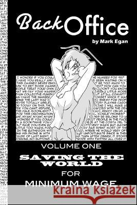 Back Office: Vol.1: Saving the World for Minimum Wage Mark Egan 9781484977774