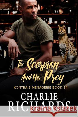 The Scorpion and His Prey Charlie Richards 9781487420758
