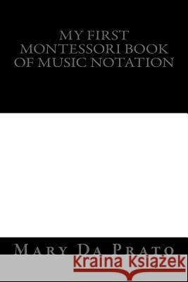 My First Montessori Book of Music Notation Mary D 9781489540935