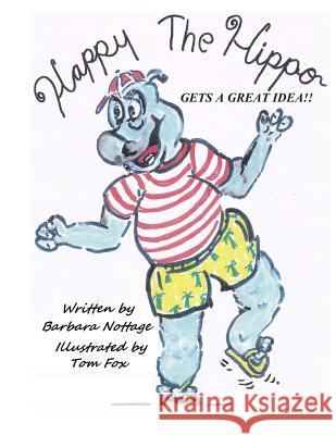 Happy the Hippo Gets a Great Idea Barbara Nottage Tom Fox 9781489544384