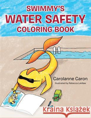 Swimmy's Water Safety Coloring Book Carolanne Caron 9781489707574