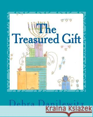 The Treasured Gift Debra Danilewitz 9781490366050