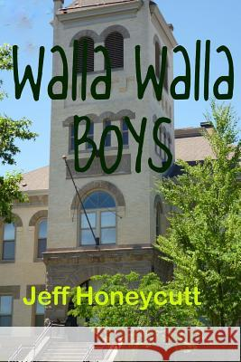 Walla Walla Boys: Look, a Book for Kids with No Dog in It! Jeff Honeycutt 9781490400143